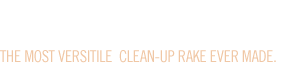 The First and Original Clean-up Rake. Logo